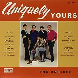 The Uniques Uniquely Yours