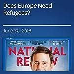 Does Europe Need Refugees? | Reihan Salam
