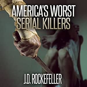 America's Worst Serial Killers Audiobook