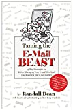 img - for Taming the E-mail Beast: 45 Key Strategies for Better Managing Your E-mail Overload book / textbook / text book