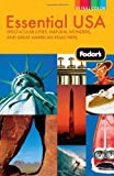 Fodor's Essential USA: Spectacular Cities, Natural Wonders, and Great American Road Trips (Full-color Travel Guide) (0307480585) by Fodor's