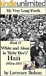 "White and Alone in ""Baby Doc's"" Haiti..."