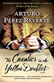 The Cavalier in the Yellow Doublet: A Novel (0452296501) by Perez-Reverte, Arturo