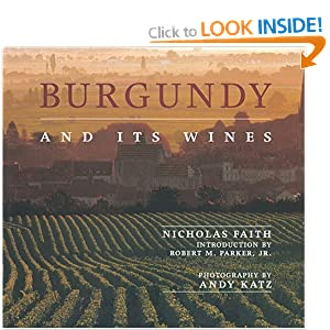 Burgundy and Its Wines: An Irresistible Portrait of Burgundy's ...