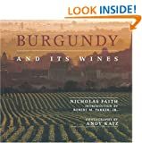 Burgundy and Its Wines: An Irresistible Portrait of Burgundy's Culture, History, Landscape and Wines