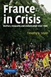 France in Crisis: Welfare, Inequality, and Globalization since 1980