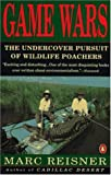 img - for Game Wars: The Undercover Pursuit of Wildlife Poachers by Marc Reisner (1992-07-01) book / textbook / text book