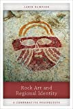 """BOOKS RECEIVED: Jamie Hampson, """"Rock Art and Regional Identity: A Comparative Perspective"""" (Left Coast Press, 2015)"""