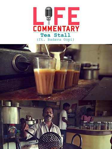 Clip: Life-Commentary Tea-Stall (ft.-Badava-Gopi)