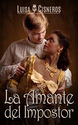 Romance: La Amante del Impostor: Una historia en la que el amor sobrevive a la hoguera (Novela Histórica Romántica nº 2)