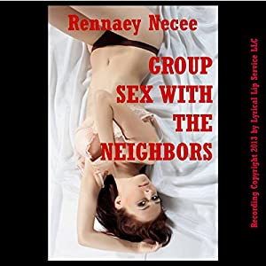 Group Sex with the Neighbors Audiobook
