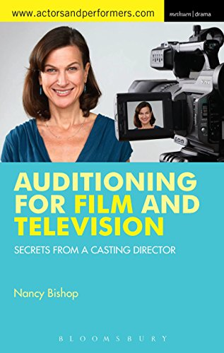 Auditioning for Film and Television: Secrets from a Casting Director (Performance Books), by Nancy Bishop