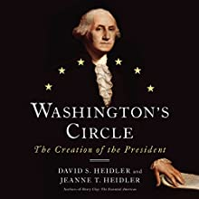 Washington's Circle: The Creation of the President (       UNABRIDGED) by David S. Heidler, Jeanne T. Heidler Narrated by David Drummond