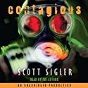 Contagious (       UNABRIDGED) by Scott Sigler Narrated by Scott Sigler