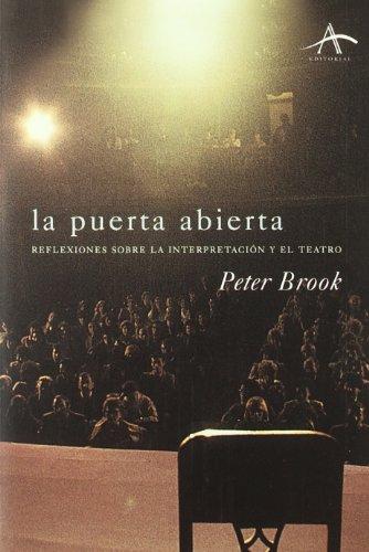 La Puerta Abierta. Reflexiones Sobre La Interpretación Y El Teatro (Artes escénicas)
