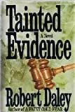 Tainted Evidence: A Novel (0316171964) by Daley, Robert