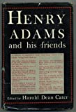 Henry Adams and His Friends: A Collection of His Unpublished      Letters (0374913110) by Henry Adams