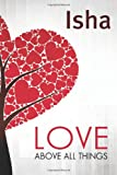 Love Above All Things: A Journey To Enlightenment