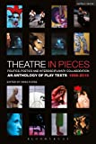 Theatre in Pieces: Politics, Poetics and Interdisciplinary Collaboration: An Anthology of Play Texts 1966 - 2010 (Performance Books)