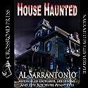 House Haunted (       UNABRIDGED) by Al Sarrantonio Narrated by Guy Veryzer