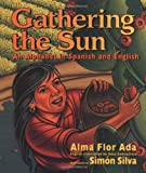 Gathering the Sun: An Alphabet in Spanish and English (0688139035) by Alma Flor Ada