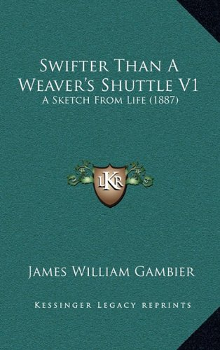 Swifter Than a Weaver's Shuttle V1: A Sketch from Life (1887)