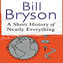 A Short History of Nearly Everything | Livre audio Auteur(s) : Bill Bryson Narrateur(s) : William Roberts