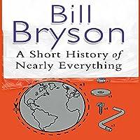 A Short History of Nearly Everything Hörbuch von Bill Bryson Gesprochen von: William Roberts