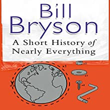 A Short History of Nearly Everything (       UNABRIDGED) by Bill Bryson Narrated by William Roberts