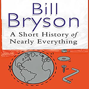 A Short History of Nearly Everything Audiobook by Bill Bryson Narrated by William Roberts