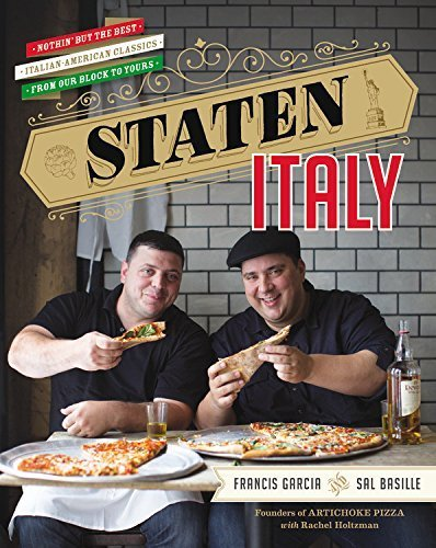 Staten Italy: Nothin' but the Best Italian-American Classics, from Our Block to Yours by Garcia, Francis, Basille, Sal (2015) Hardcover