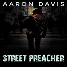 Street Preacher Audiobook by Aaron Davis Narrated by Lynn Benson