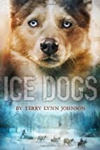 Ice Dogs by Johnson, Terry Lynn (2014)…