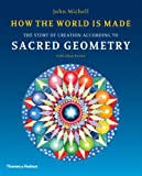 How the World Is Made: The Story of Creation According to Sacred Geometry. John Michell with Allan Brown (0500290377) by Michell, John