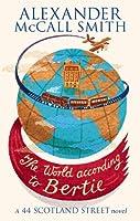 The World According To Bertie (The 44 Scotland Street Series)