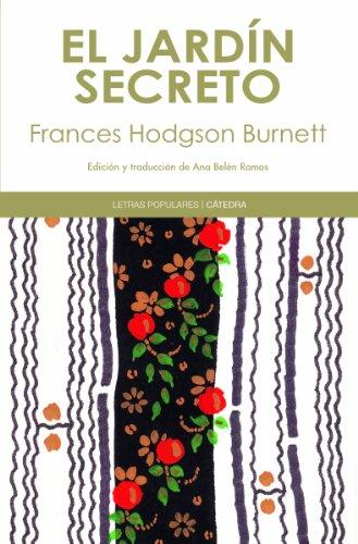 Frances Hodgson Burnett - El jardín secreto (Letras Populares)