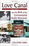 img - for Love Canal: and the Birth of the Environmental Health Movement 3rd edition by Gibbs, Lois Marie (2010) Paperback book / textbook / text book