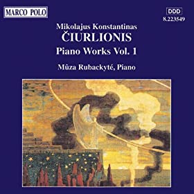 Ciurlionis: Piano Works, Vol. 1