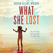 What She Lost Audiobook by Susan Elliot Wright Narrated by Kate Lee