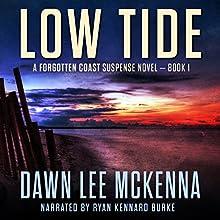 Low Tide: The Forgotten Coast Florida Suspense Series Book 1 (       UNABRIDGED) by Dawn Lee McKenna Narrated by Ryan Kennard Burke