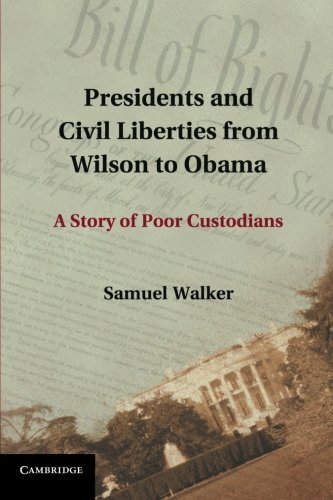 Presidents and Civil Liberties from Wilson to Obama: A Story of Poor Custodians PDF