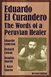 img - for Eduardo el Curandero: The Words of a Peruvian Healer book / textbook / text book