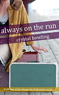 (FREE on 6/5) Always On The Run by Crystal Bowling - http://eBooksHabit.com