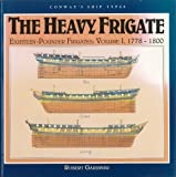 img - for The Heavy Frigate: Eighteen-Pounder Frigates, Vol. 1: 1778-1800 (Conway's Ship Types) book / textbook / text book