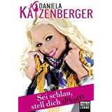 "Sei schlau, stell dich dummvon ""Daniela Katzenberger"""