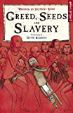 Greed, Seeds and Slavery (1905811993) by Ross, Stewart