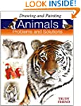 Drawing and Painting Animals: Problem...