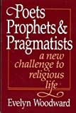 img - for Poets, Prophets and Pragmatists: A New Challenge to Religious Life book / textbook / text book