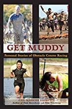Get Muddy Personal Stories of Obstacle Course Racing