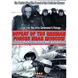 Defeat of the German Forces Near Moscow: The Restored Soviet WW2 Documentary DVD